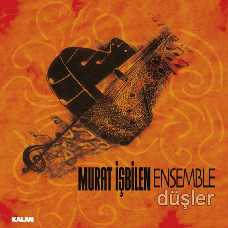 Murat_isbilen_Ensemble__Dusler