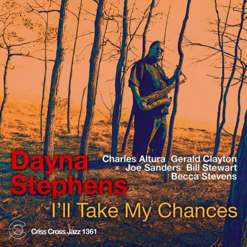 Dayna_Stephens__I`ll_Take_My_Chances