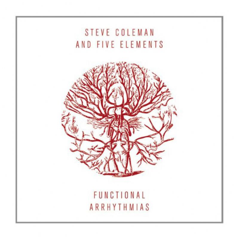 Steve_Coleman_And_Five_Elements__Functional_Arrhyt