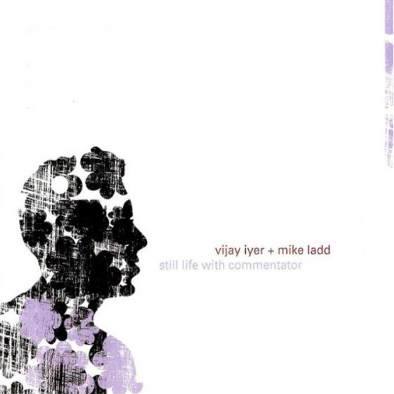 Vijay_Iyer_+_Mike_Ladd__Still_Life_with_Commentato