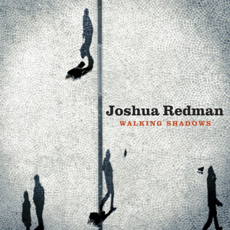 Joshua_Redman__Walking_Shadows