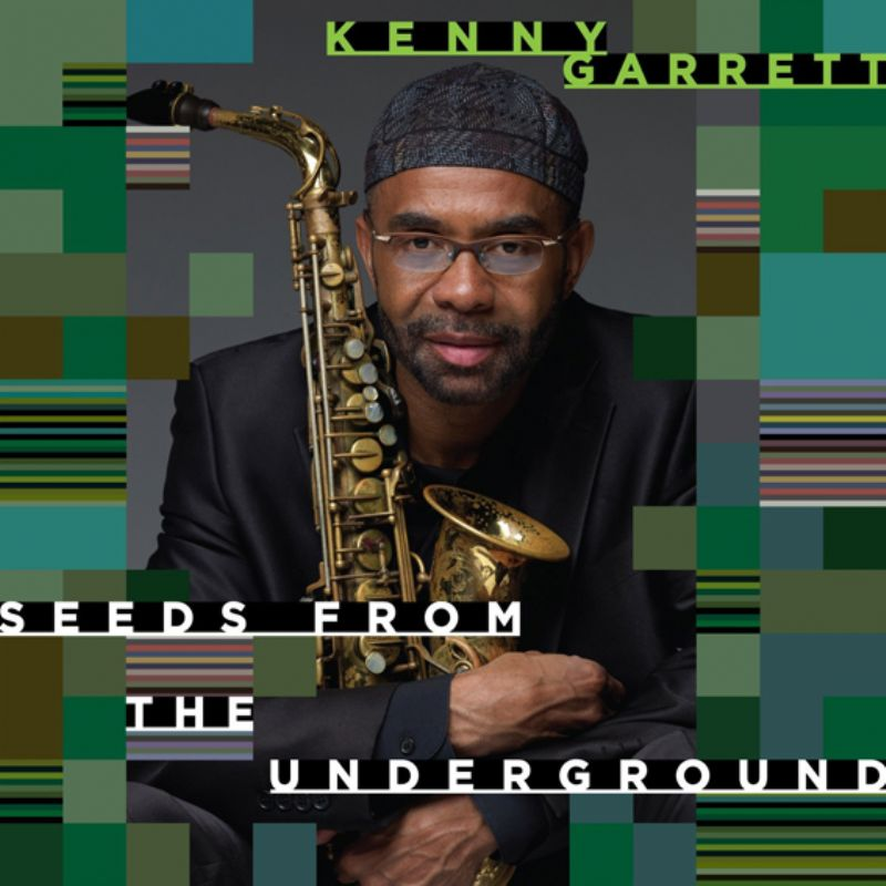 Kenny_Garrett__Seeds_from_the_Underground