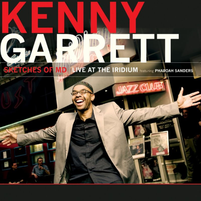Kenny_Garrett__Live_at_Iridium_Sketches_of_MD_feat