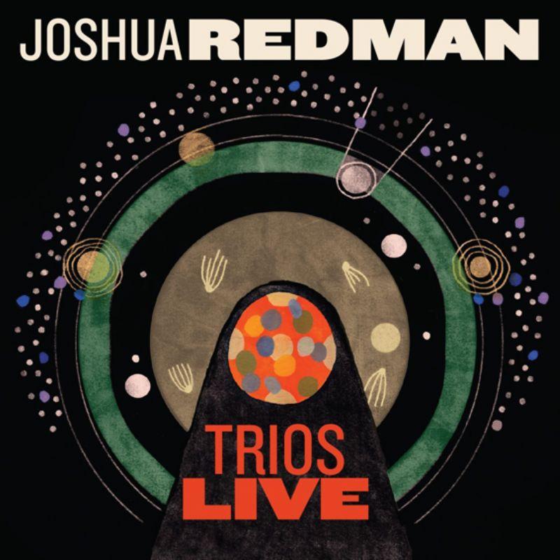 Joshua_Redman__Trios_Live