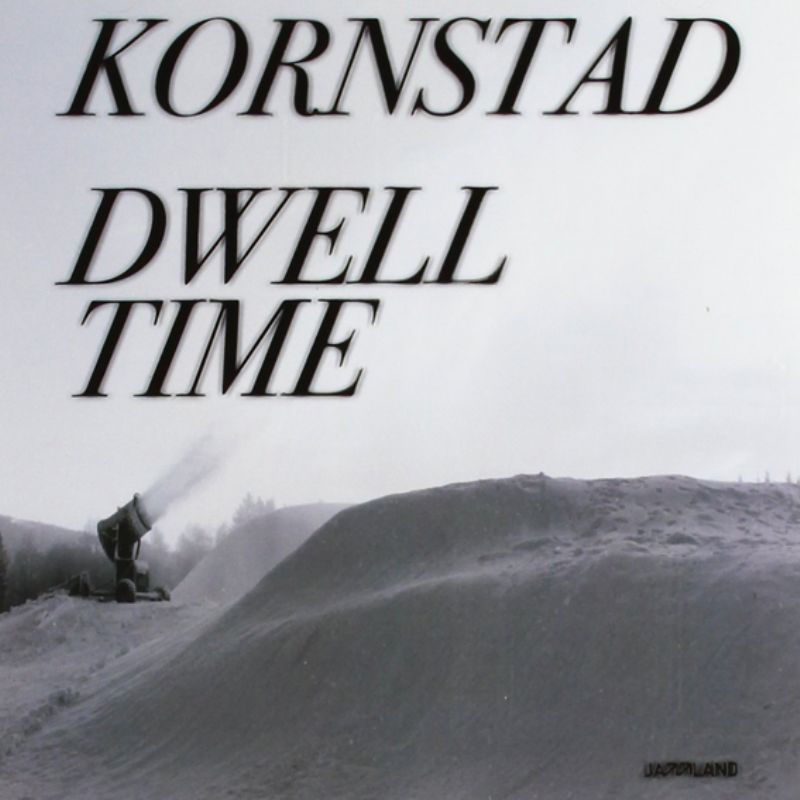Hakon_Kornstad__Dwell_Time