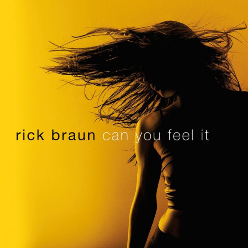 Rick_Braun__Can_You_Feel_It