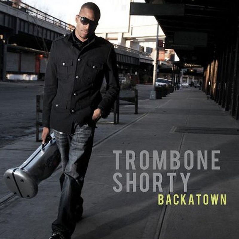 Trombone_Shorty__Backatown