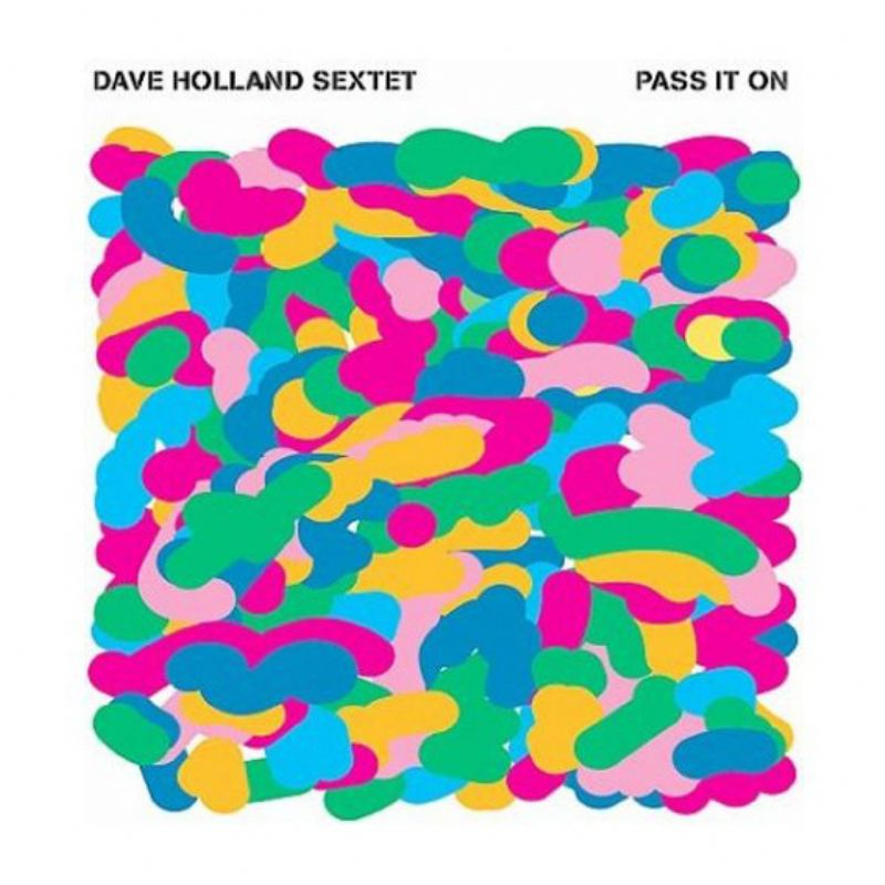 Dave_Holland_Sextet__Pass_it_On