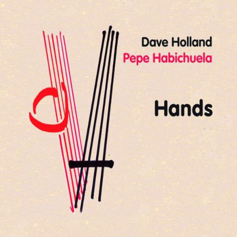 Dave_Holland__Pepe_Habichuela__Hands