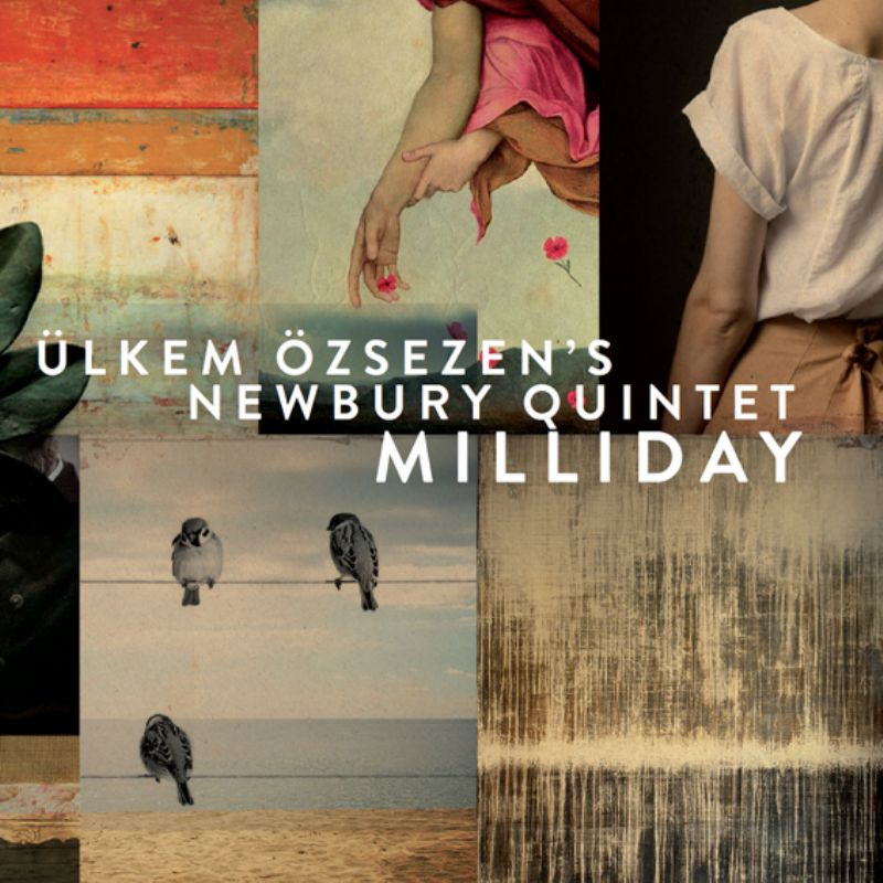 ulkem_ozsezen`s_Newbury_Quintet__Milliday
