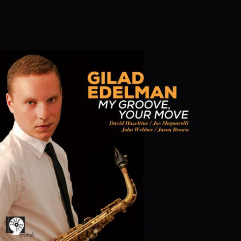 Gilad_Edelman__My_Groove_Your_Move