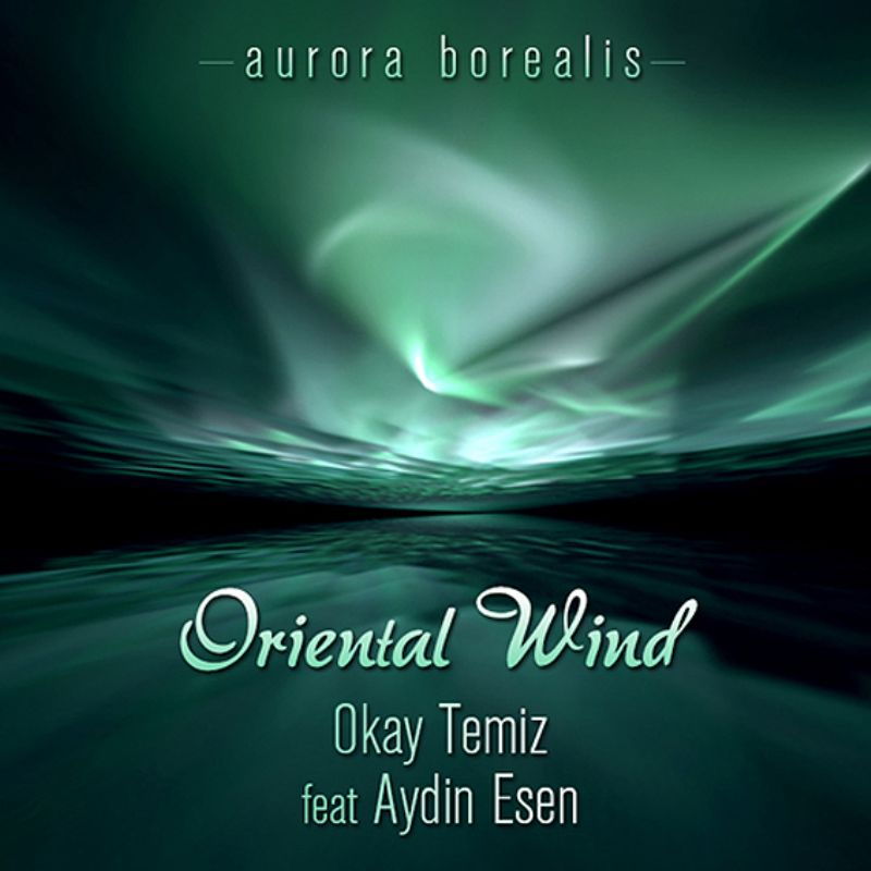 Okay_Temiz__Oriental_Wind_feat_Aydin_Esen__Aurora_
