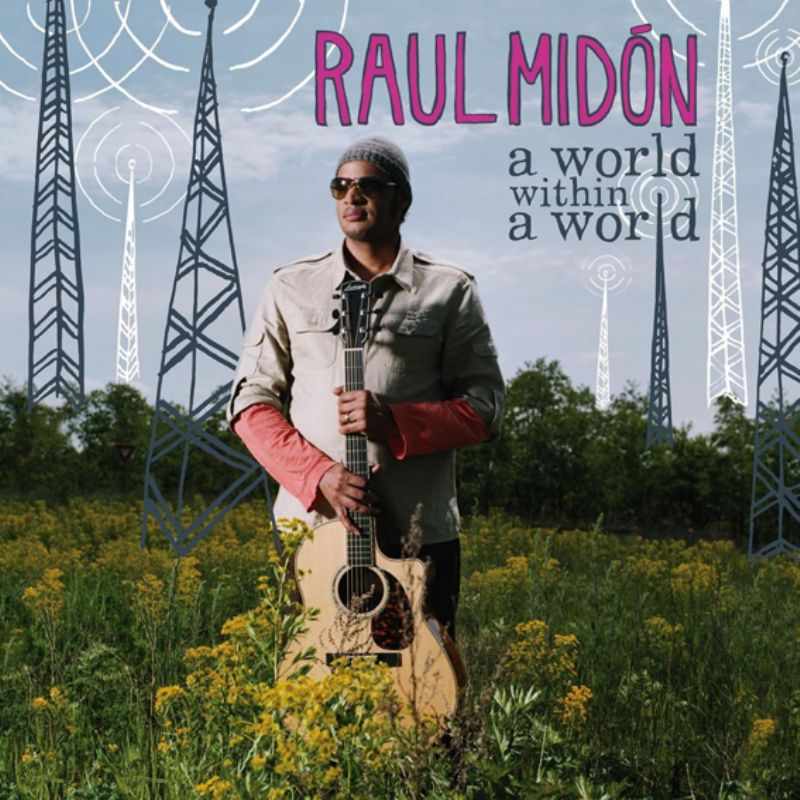 Raul_Midón__A_World_Within_A_World