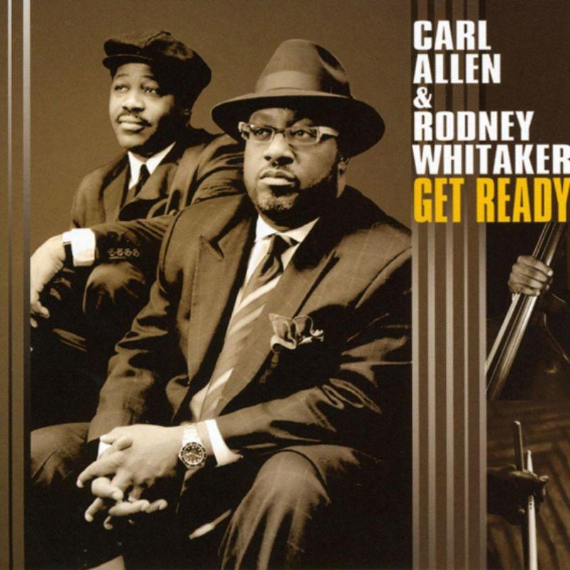 Carl_Allen__Rodney_Whitaker__Get_Ready
