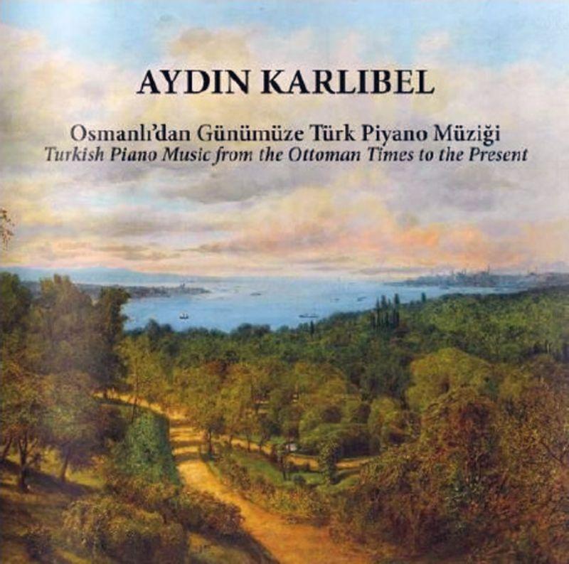 Aydin_Karlibel__Osmanli`dan_Gunumuze_Turk_Piyano_M