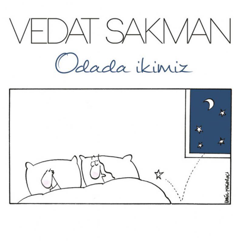 Vedat_Sakman__Odada_ikimiz