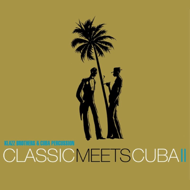 Klazz_Brothers__Cuba_Percussion__Classic_Meets_Cub