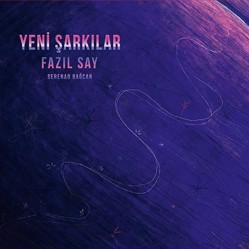 Fazil_Say__Yeni_sarkilar