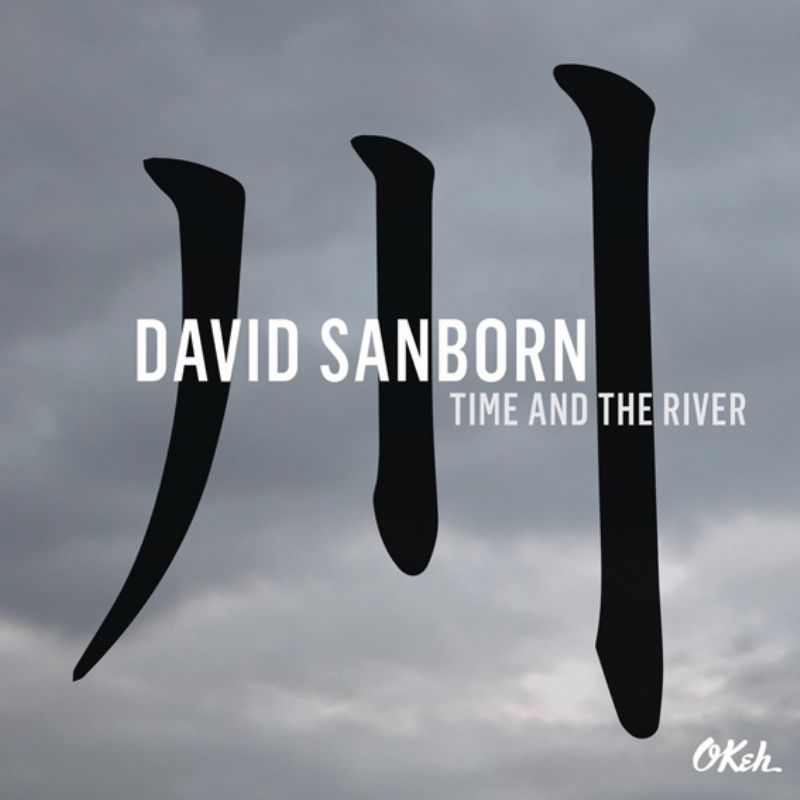 David_Sanborn__Time_and_River