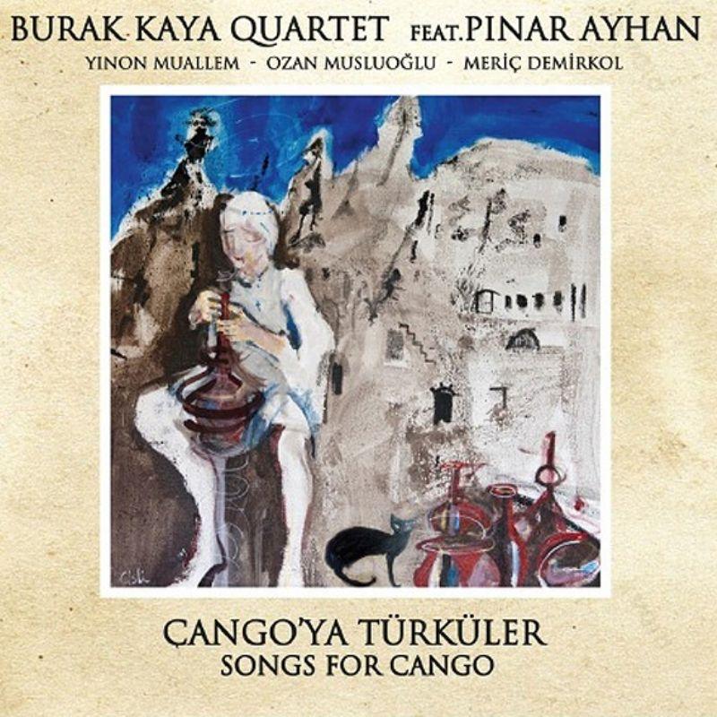 Burak_Kaya_Quartet_Feat_Pinar_Ayhan__Cango`ya_Turk