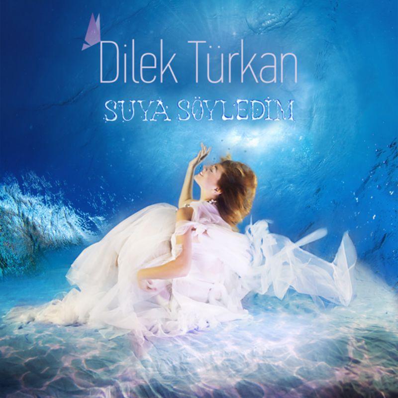 Dilek_Turkan__Suya_Soyledim