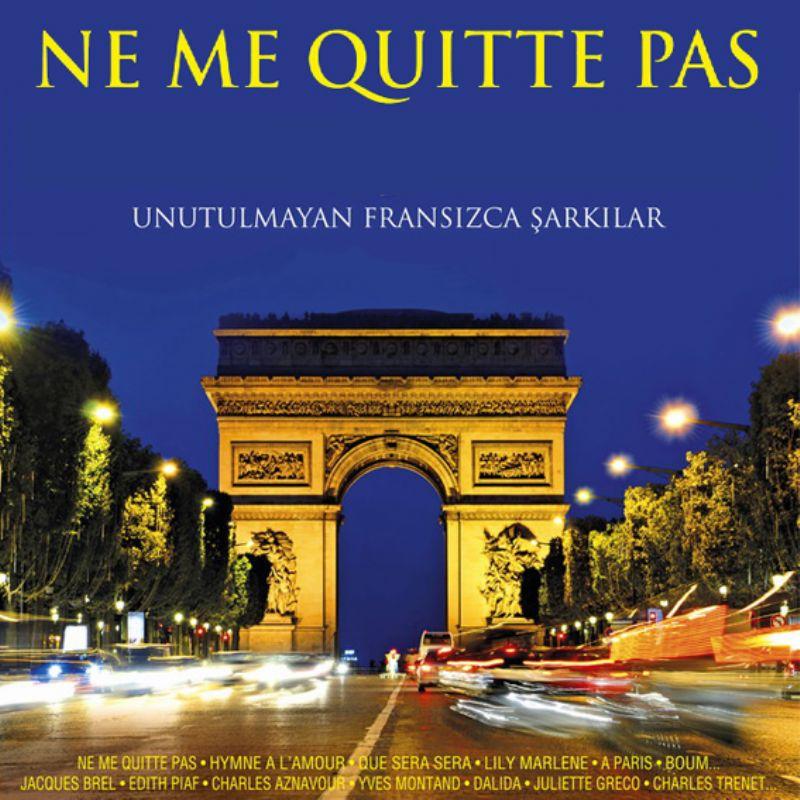Ne_Me_Quitte_Pas__Unutulmayan_Fransizca_sarkilar_[Download_fiyatindan_ucuza]