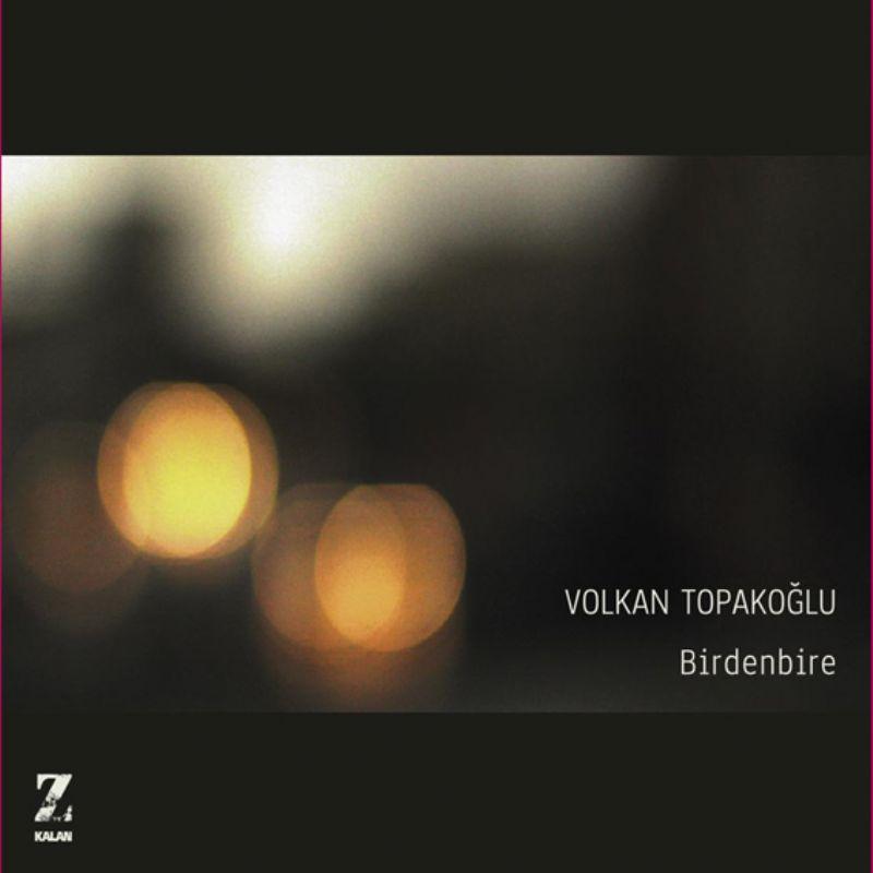 Volkan_Topakoglu__Birdenbire