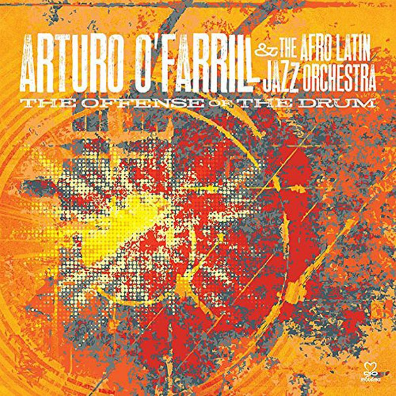 Arturo_O`Farrill_The_Afro_Latin_Jazz_Orchestra__The_Offense_of_the_Drum