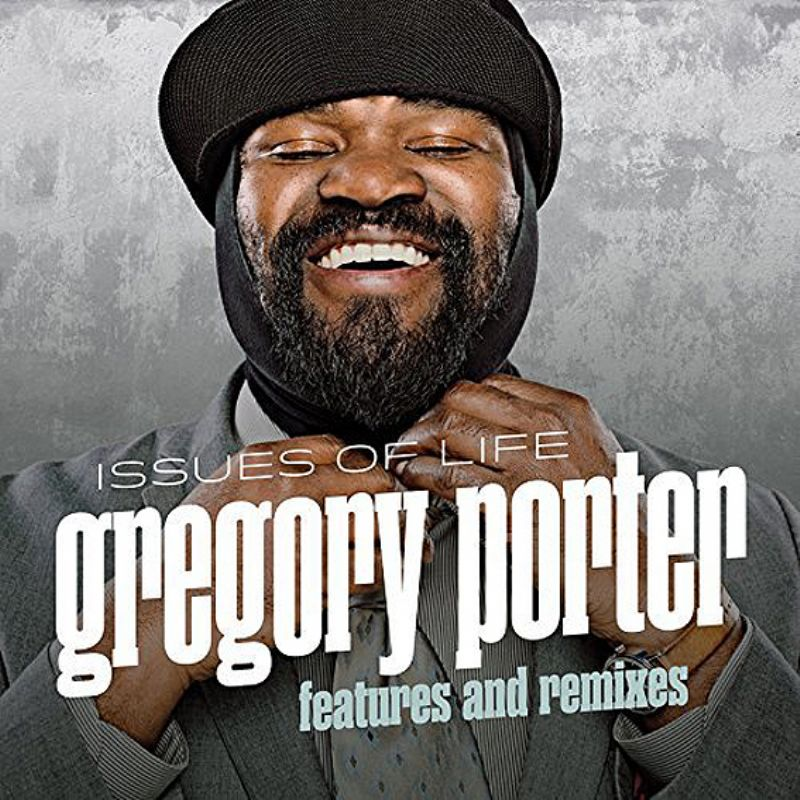 Gregory_Porter__Issues_of_Life_(Features_and_Remixes)
