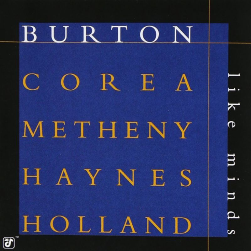Burton_Corea_Metheny_Haynes_and_Holland__Like_Mind