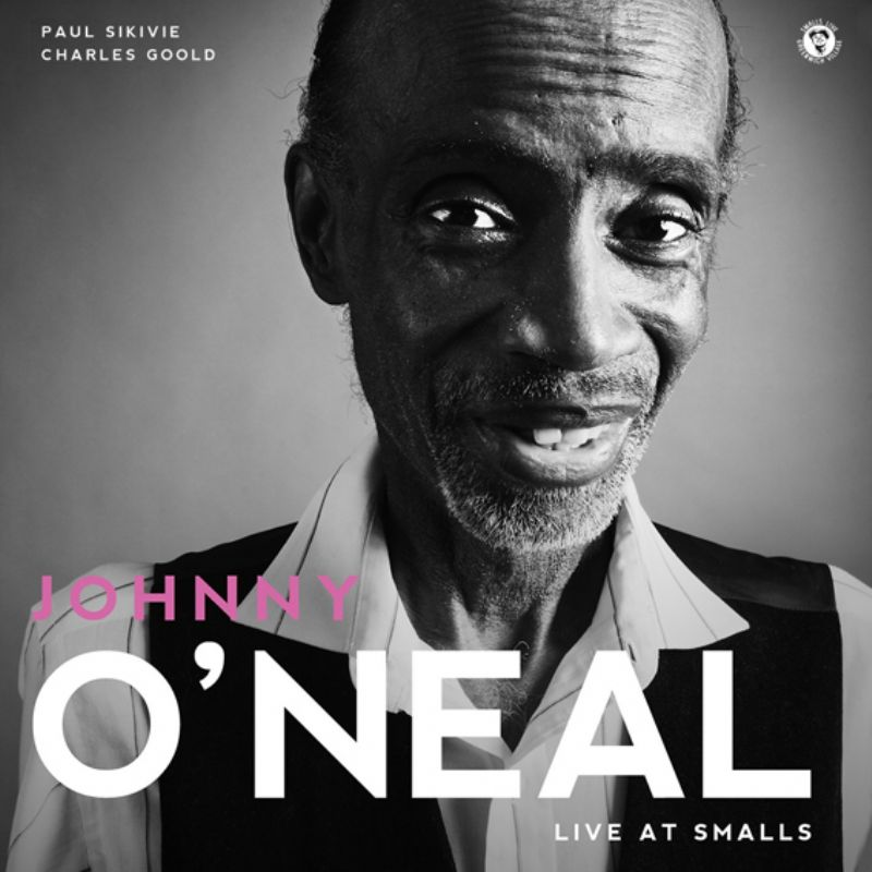 Johnny_O`Neal__Live_at_Smalls