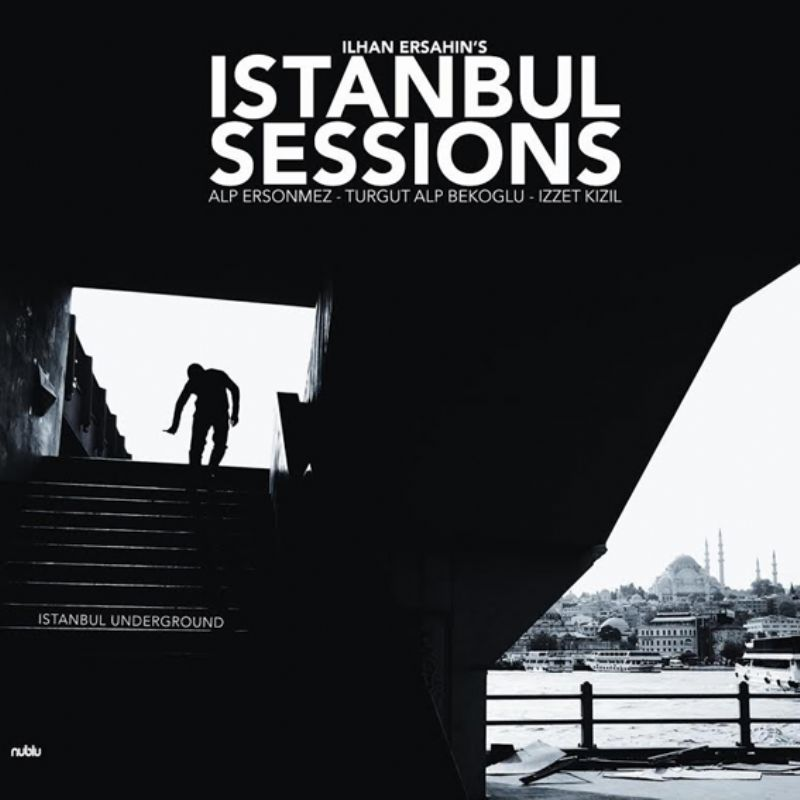 ilhan_Ersahin`s_istanbul_Sessions__istanbul_Underg