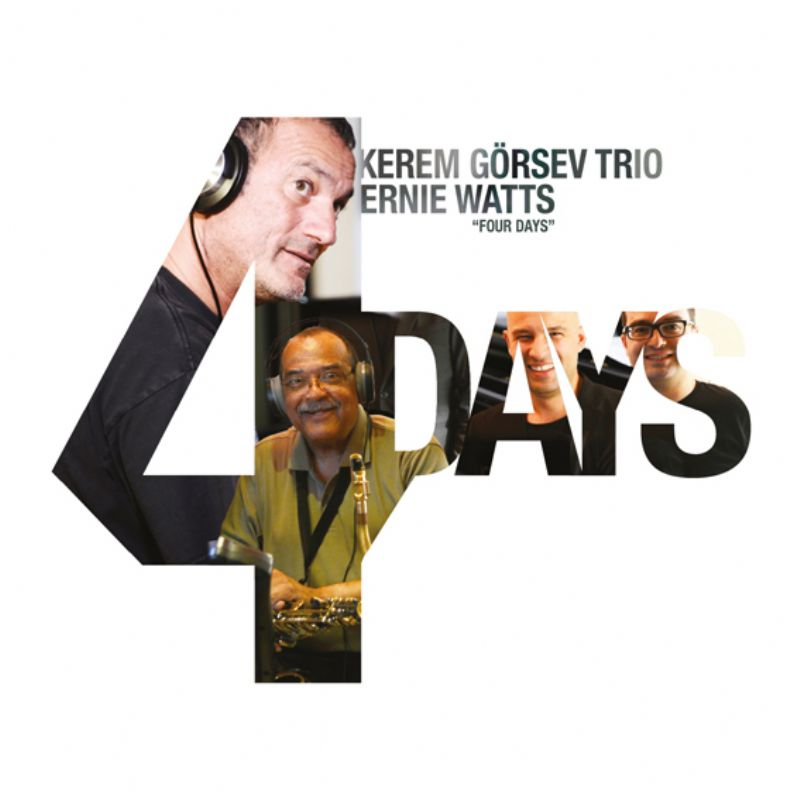 Kerem_Gorsev_Trio_Ernie_Watts__Four_Days