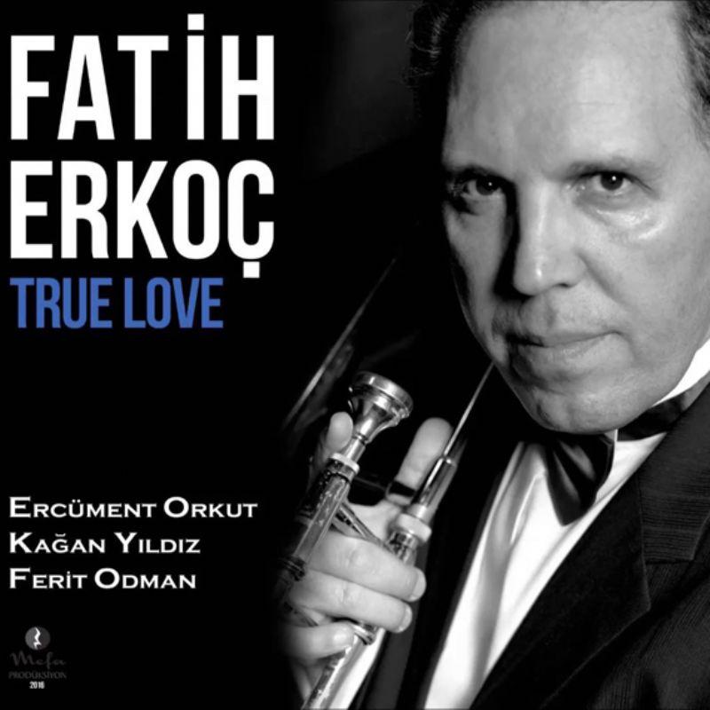 Fatih_Erkoc__True_Love