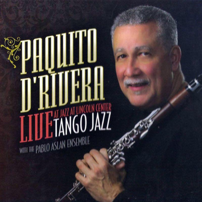 Paquito_D`Rivera_Quintet__Jazz_Tango_[Jazz_at_Linc