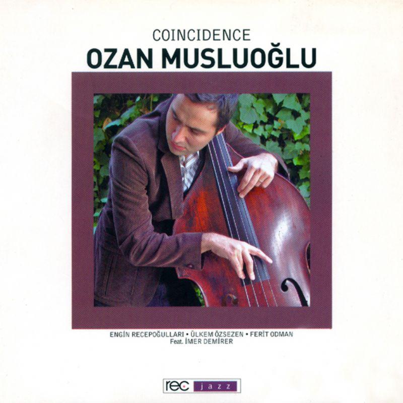 Ozan_Musluoglu__Coincidence
