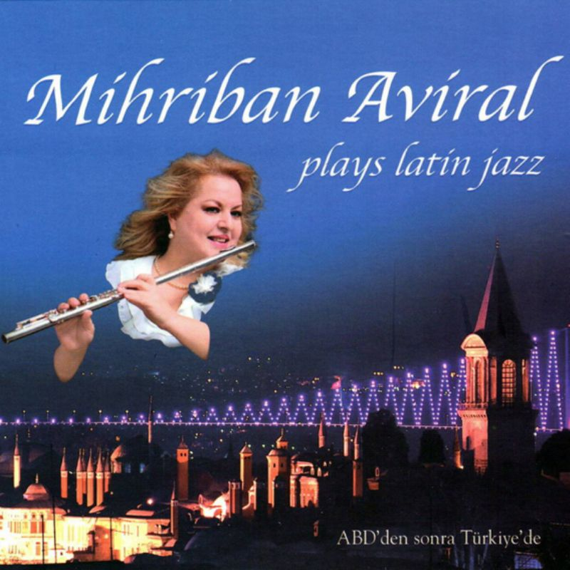 Mihriban_Aviral__Plays_Latin_Jazz