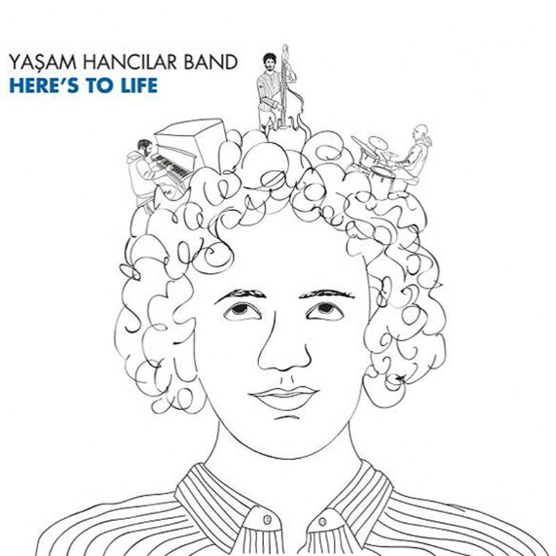 Yasam_Hancilar_Band__Here`s_To_Life