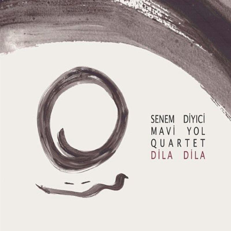 Senem_Diyici__Mavi_Yol_Quartet__Dila_Dila