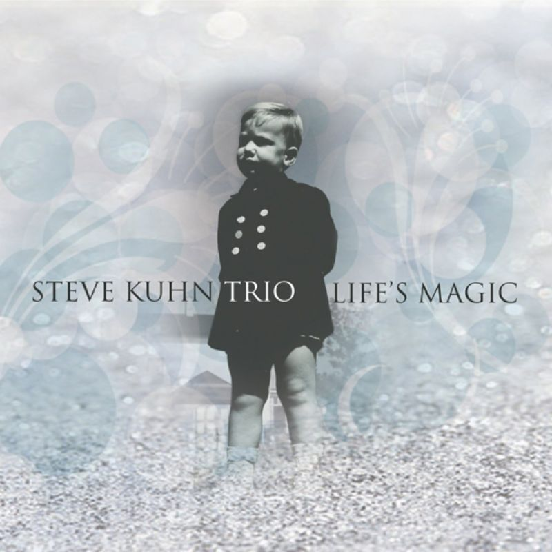 Steve_Kuhn_Trio__Life`s_Magic