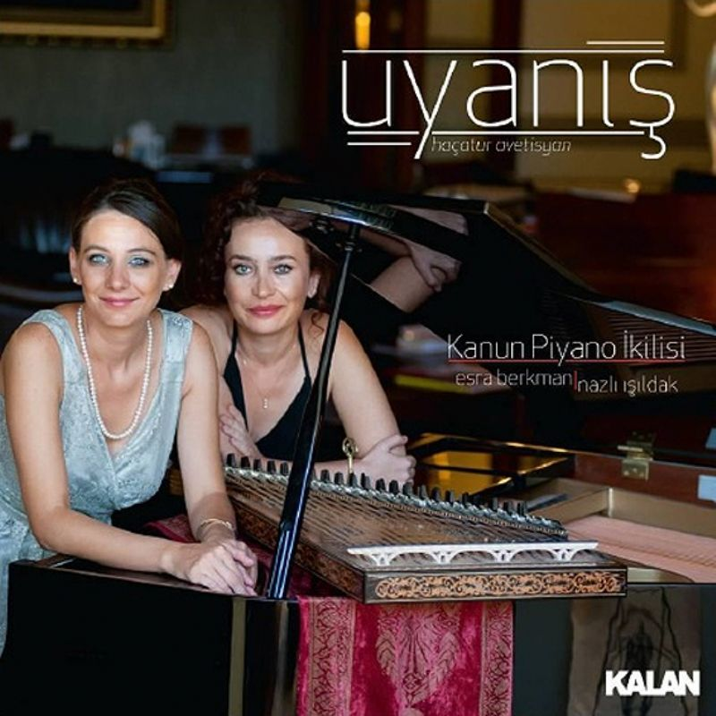 Esra_Berkman__Nazli_Isildak__Uyanis_[Kanun__Piyano
