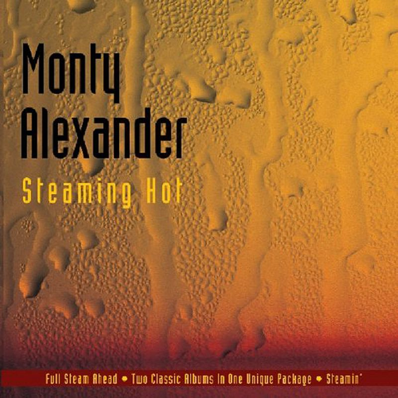 Monty_Alexander__Steaming_Hot_[2_CD]