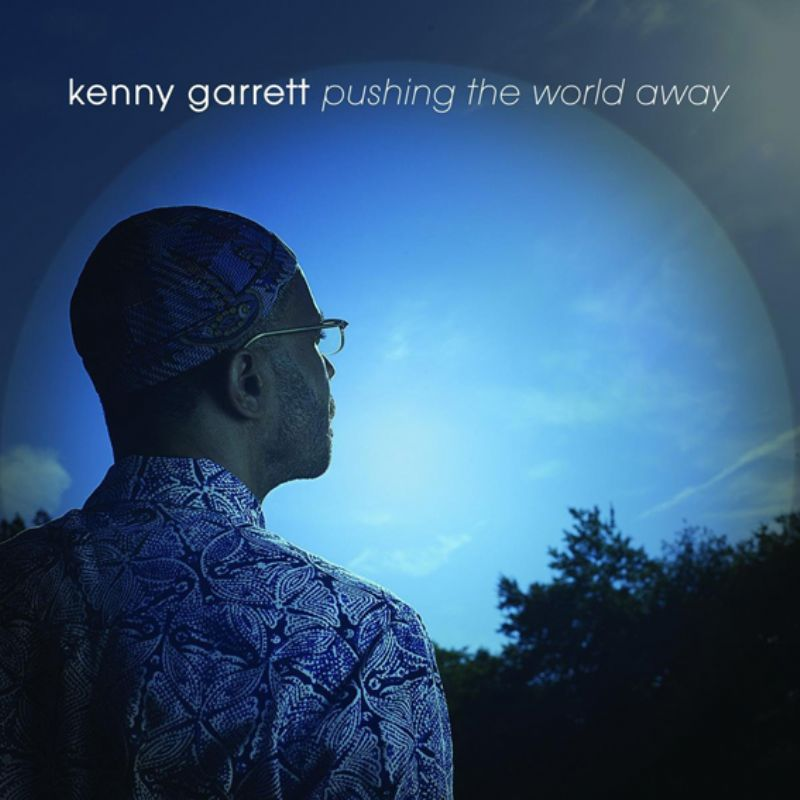 Kenny_Garrett__Pushing_the_World_Away