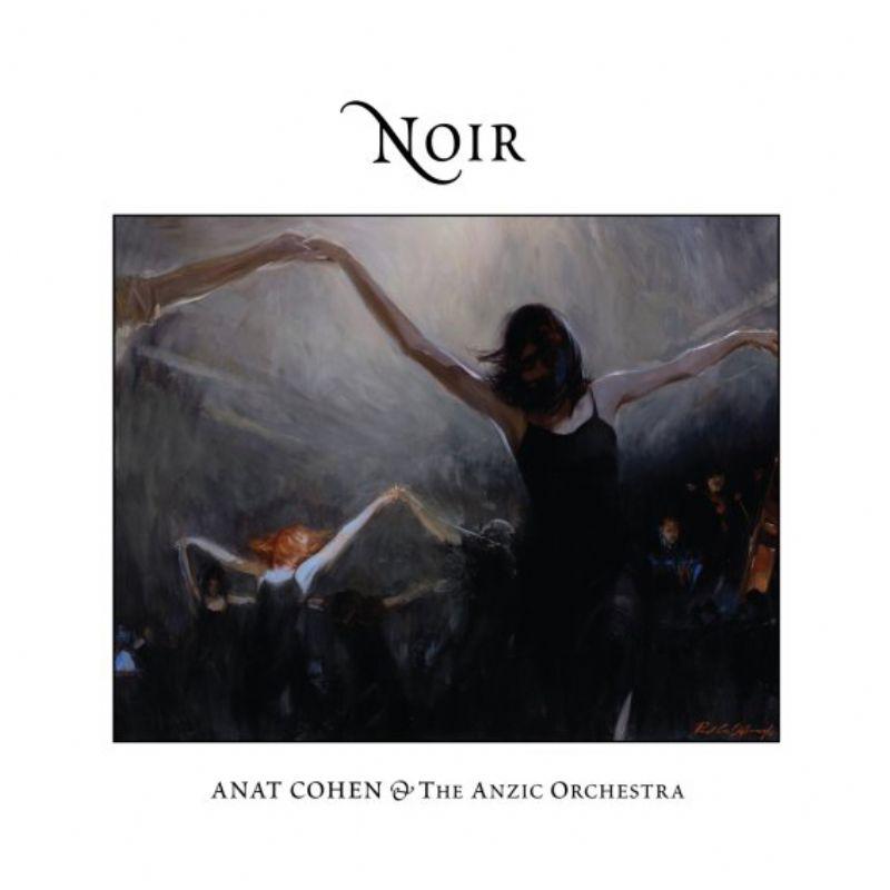 Anat_Cohen__Anzic_Orchestra__Noir