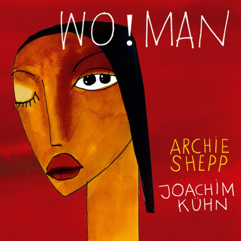 Archie_Shepp_Joachim_Kuhn__Wo!Man_[STOK_KALMADI]