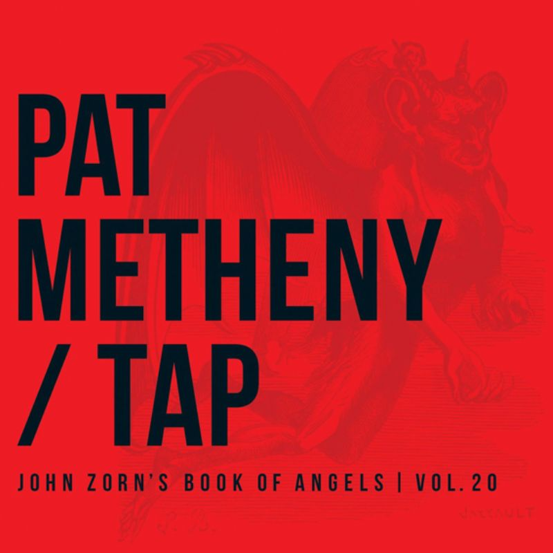 Pat_Metheny__Tap_John_Zorn`s_Book_of_Angels_Vol20