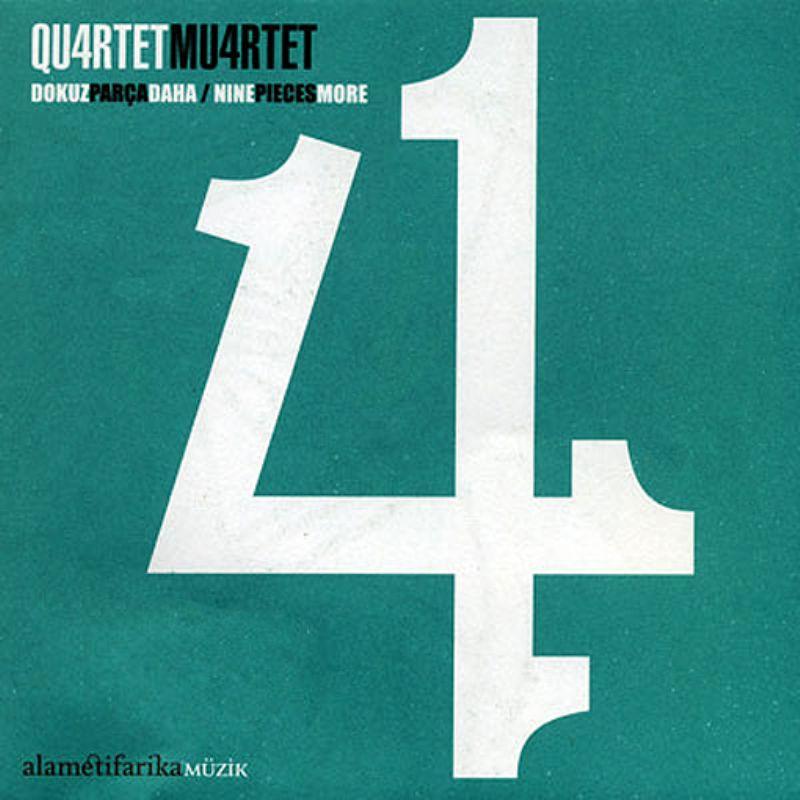 Quartet_Muartet__Dokuz_Parca_Daha