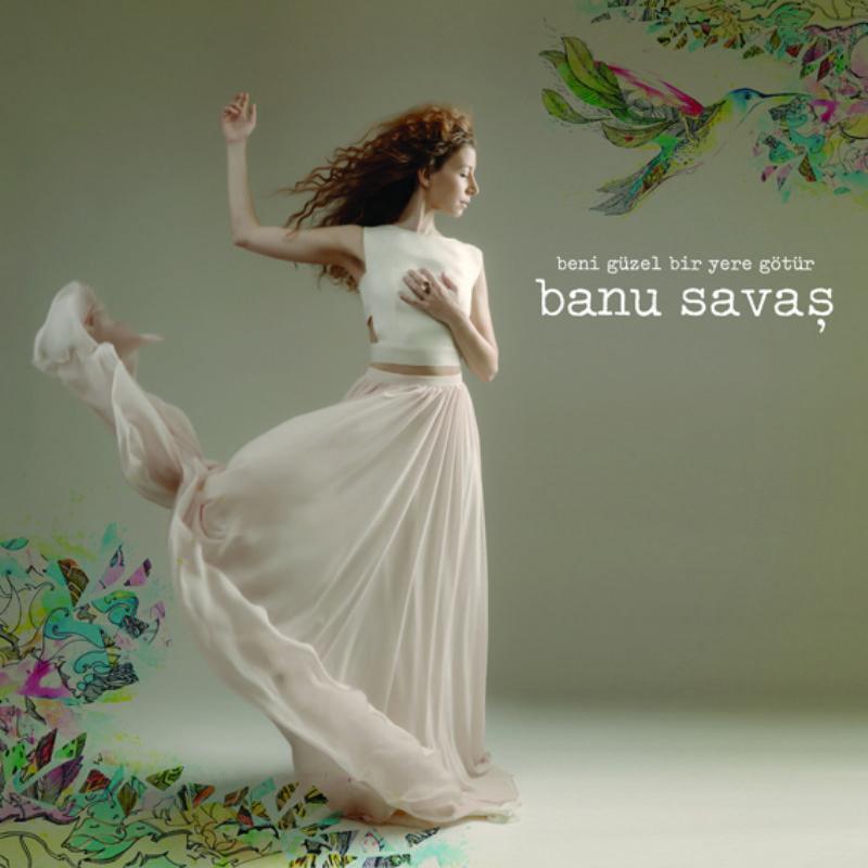 Banu_Savas__Beni_Guzel_Bir_Yere_Gotur