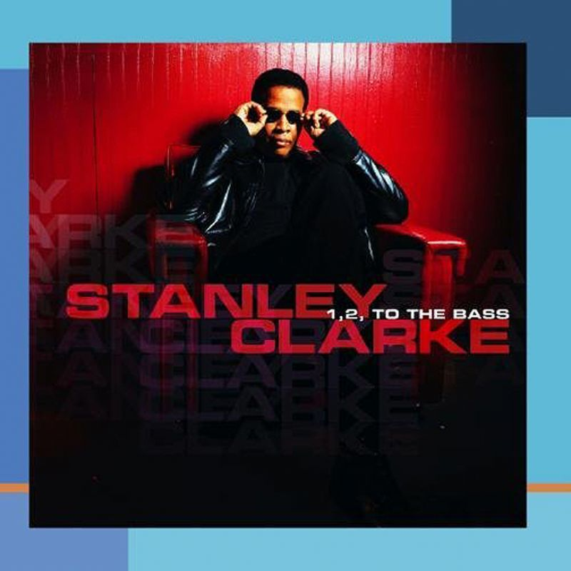 Stanley_Clarke__1_2_To_The_Bass