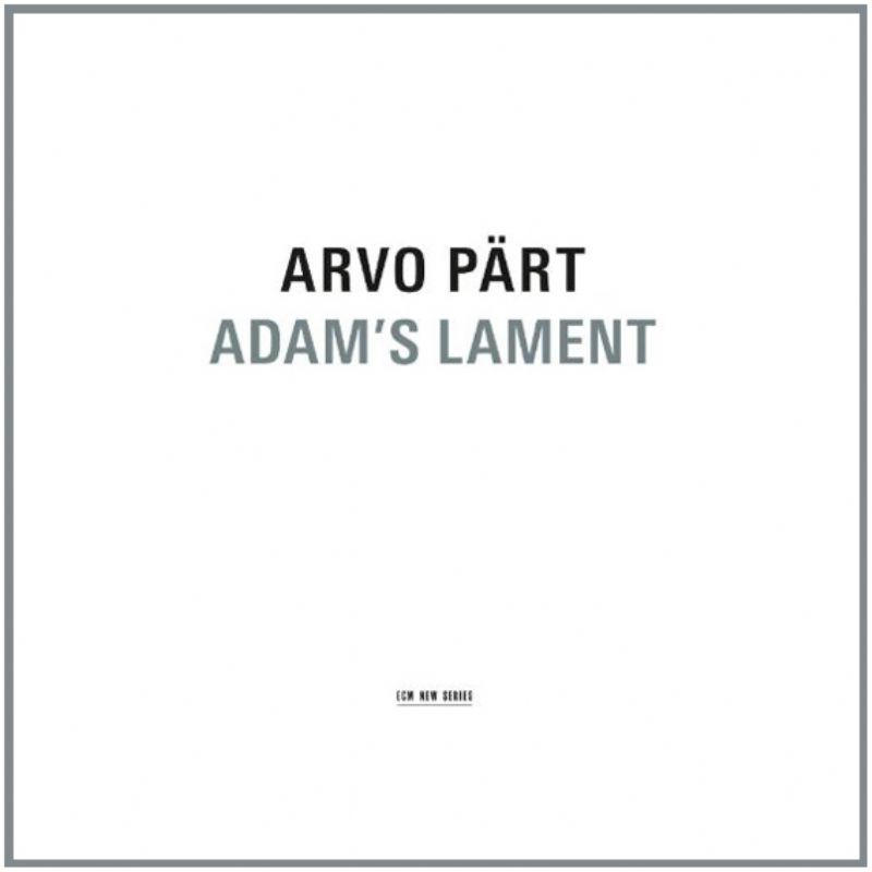 Arvo_Pärt__Adam`s_Lament_[ECM_New_Series]